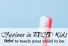 hygiene in ADHD kids